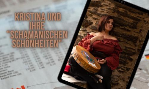 """Kristina und ihre """"schamanischen Schönheiten"""""""